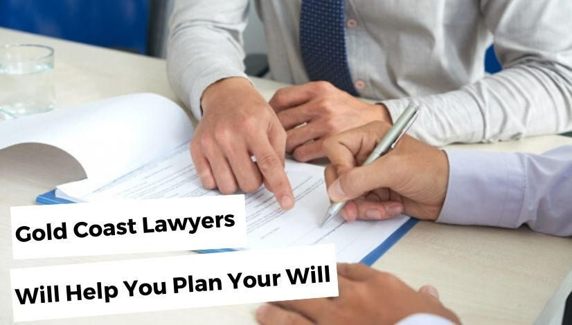 Gold Coast Lawyers Will Help You Plan Your Will
